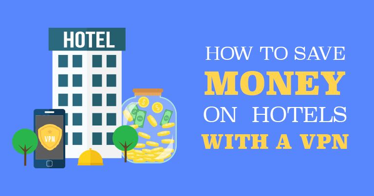 How to Save Money on Hotels with a VPN