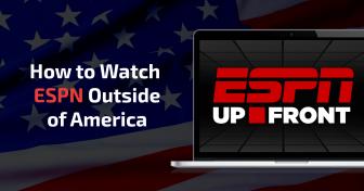 Как смотреть канал ESPN, находясь за пределами США
