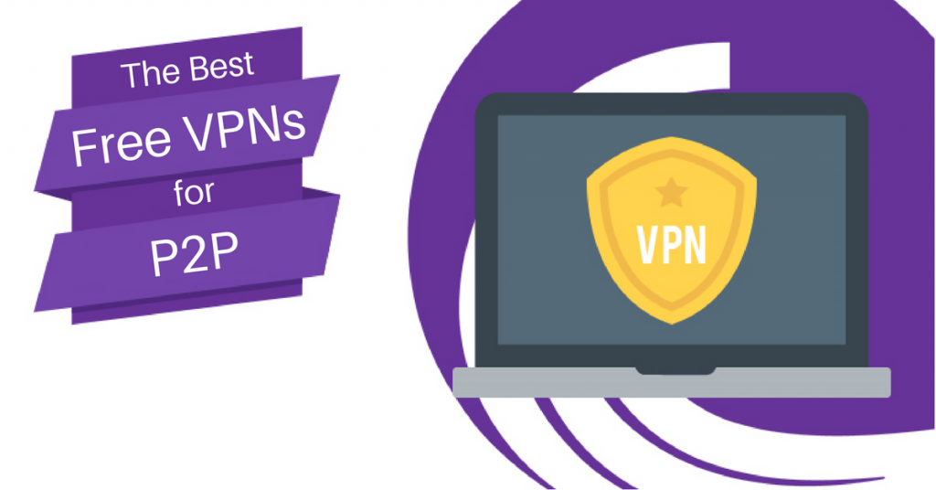 Best VPN for P2P