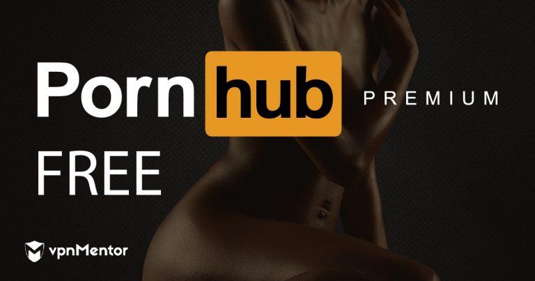How To Get Pornhub Premium Free