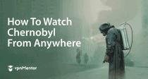 Как смотреть «Чернобыль» от HBO бесплатно в РФ в 2021